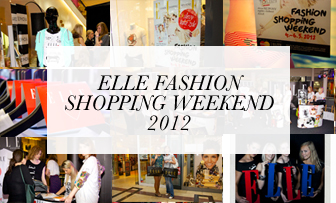Elle Fashion Shopping Weekend 2012